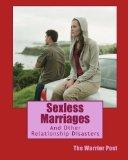 Sexless Marriages: And Other Relationship Disasters
