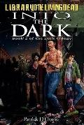 Into the Dark : Book 2 of a Zombie Trilogy