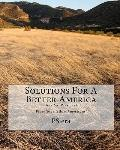 Solutions for A Better America : Dear Mr. President **from Your fellow Americans**