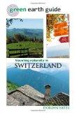 Green Earth Guide: Traveling Naturally in Switzerland