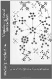 Visualizing Social Interactions: A Guide to Effective Communications (Volume 1)
