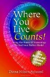 Where You Live Counts!: Using the Power of Numerology to Find Your Perfect Abode!