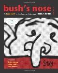 Bush's Nose: Retooned In The Durango Telegraph, 2002-2010