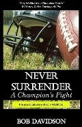 Never Surrender, A Champion's Fight: The True Story of Cory Wohlford (Volume 1)