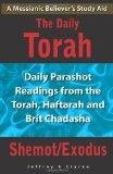 The Daily Torah - Shemot/Exodus: Daily Parashot Readings from the Torah, Haftaroh and Brit C...