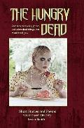 Hungry Dead : Zombies, vampires, ghosts, and other dead things that want to eat You