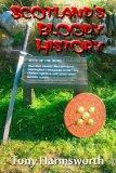 Scotland's Bloody History: A history of Scotland from Mesolithic to present day, but majorin...