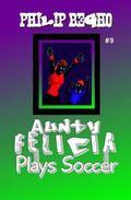 Aunty Felicia Plays Soccer : Aunty Felicia Series