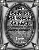 The Book of Silvered Shadows: A Sourcebook on the Matter of Neutrality
