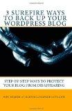3 Surefire Ways to Back Up Your WordPress Blog: Step-by-Step Ways to Protect Your Blog from ...