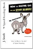 Speed Reading Book: How to Master the Art of Speed Reading