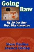 Going Raw : My 30 Day Raw Food Diet Adventure