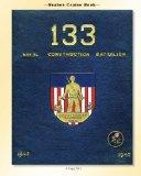 Seabee Cruise Book 133  Naval Construction Battalion 1943-1945: 133 Naval Construction Batta...