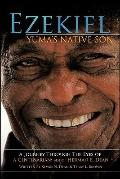 Ezekiel, Yuma's Native Son: A Journey through the eyes of a Centenarian: Bishop Herman E. Dean