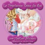 La prcieuse tasse de th (French Edition)
