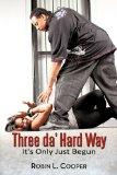 Three da' Hard Way: It's Only Just Begun