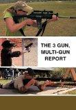 The 3 Gun, Multi-gun report