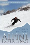 It's All Part of the Alpine Experience: A Winter Season in the World's Most Famous Ski Resor...