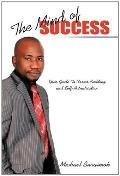 The Mind of Success: Your Guide To Career Building and Self-Actualisation