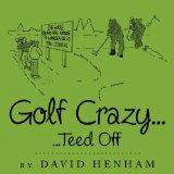 Golf Crazy...: ...Teed Off