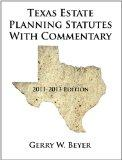 Texas Estate Planning Statutes With Commentary: 2011-2013 Edition