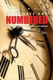 Your Days Are Numbered: A Practical Guide To Numbers In Scripture
