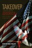 TAKEOVER, Liberalism in America: Expressions of a Conservative