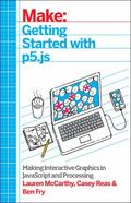 Make Getting Started with P5. Js : Making Interactive Graphics in Javascript and Processing