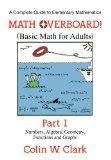 Math Overboard!: (Basic Math for Adults) Part 1