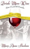 Drink More Wine: How I Lost 60 Pounds