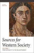 Sources of Western Society, Volume I : From Antiquity to the Enlightenment