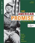 American Promise: a Concise History, Volume 1 : To 1877