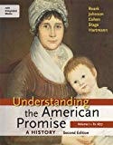 Understanding the American Promise: A History, Volume I: To 1877: A History of the United St...