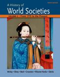 History of World Societies Volume C: 1775 to the Present