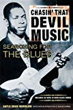 Chasin' That Devil Music - Searching for the Blues