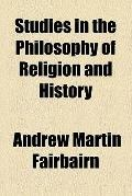 Studies in the philosophy of religion and history