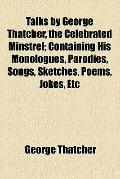 Talks by George Thatcher, the Celebrated Minstrel