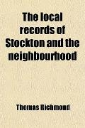 The local records of Stockton and the neighbourhood