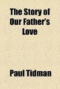 The story of our Father's love