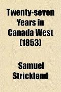 Twenty-seven Years in Canada West (1853)
