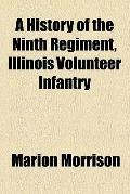 A History of the Ninth Regiment, Illinois Volunteer Infantry