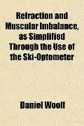 Refraction and Muscular Imbalance, as Simplified Through the Use of the Ski-Optometer