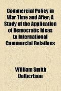Commercial policy in war time and after