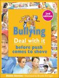 Bullying : Deal with It Before Push Comes to Shove