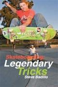Skateboarding : Legendary Tricks