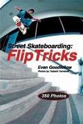 Street Skateboarding (1 Volume Set): Flip Tricks
