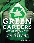 Green Careers : You Can Make Money and Save the Planet
