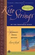 Kite Strings of the Southern Cross : A Woman's Travel Odyssey (Travelers' Tales Footsteps)