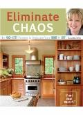 Eliminate Chaos : The 10-Step Process to Organize Your Home and Life