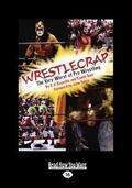 Wrestlecrap : The Very Worst of Professional Wrestling (Large Print 16pt)